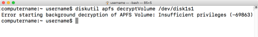 Diskutil apfs decryptVolume insufficient privileges